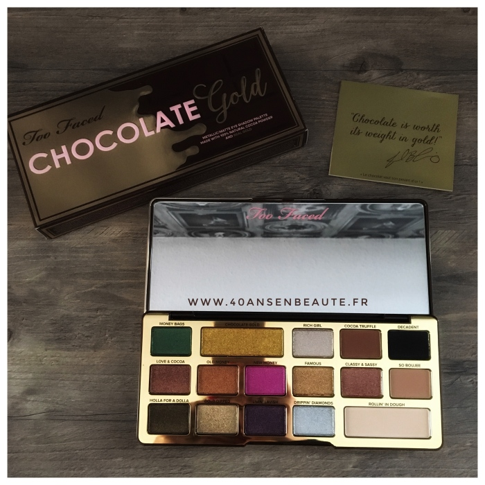 CHOCOLATE GOLD TOO FACED BLOG 40 ANS EN BEAUTE